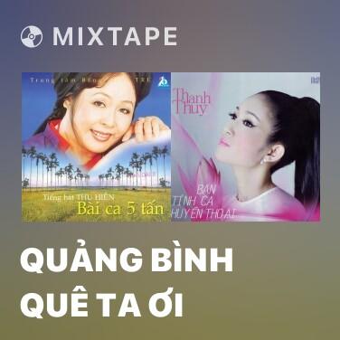 Mixtape Quảng Bình Quê Ta Ơi - Various Artists