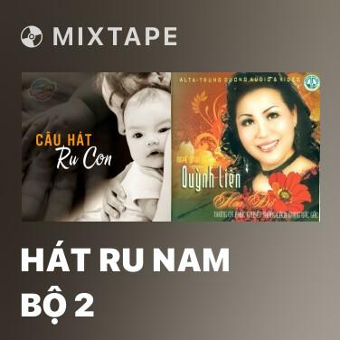 Mixtape Hát Ru Nam Bộ 2 - Various Artists