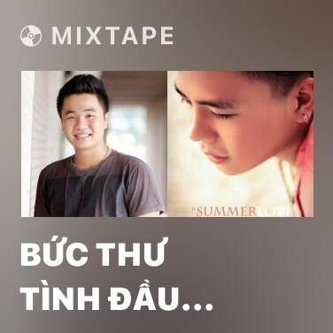 Mixtape Bức Thư Tình Đầu Tiên (Cover) - Various Artists