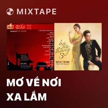 Mixtape Mơ Về Nơi Xa Lắm - Various Artists