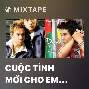 Mixtape Cuộc Tình Mới Cho Em Vậy Sao - Various Artists