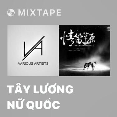 Mixtape Tây Lương Nữ Quốc - Various Artists