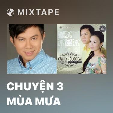 Mixtape Chuyện 3 Mùa Mưa - Various Artists