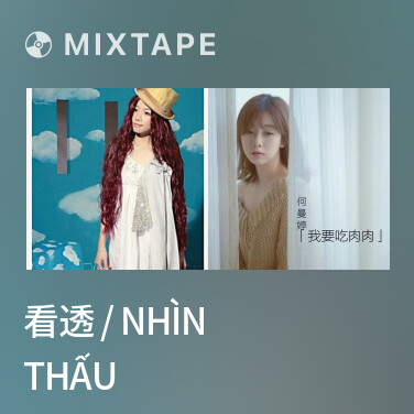 Mixtape 看透 / Nhìn Thấu - Various Artists