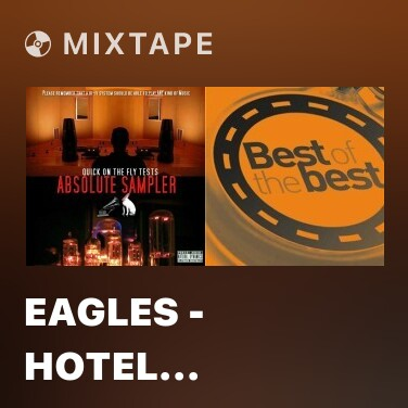 Mixtape Eagles - Hotel California - Various Artists