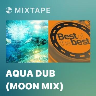 Mixtape Aqua Dub (Moon Mix) - Various Artists