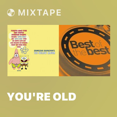 Mixtape You're Old - Various Artists