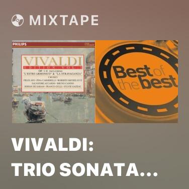 Mixtape Vivaldi: Trio Sonata in C for 2 Violins and Continuo, Op.1/3 , RV 61 - 2. Adagio - Sarabanda (Allegro) - Various Artists