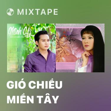 Mixtape Gió Chiều Miền Tây - Various Artists