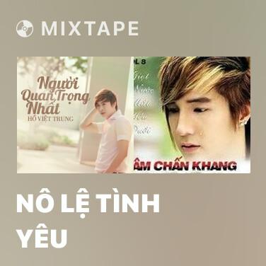Mixtape Nô Lệ Tình Yêu - Various Artists