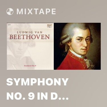 Mixtape Symphony No. 9 in D Minor Op. 125 'Ode an die Freude' - 1. Allegro Ma Non Troppo, Un Pocco Maes - Various Artists