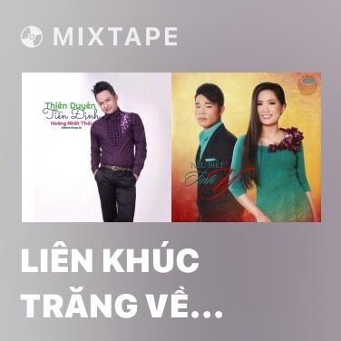 Mixtape Liên Khúc Trăng Về Thôn Dã - Rước Tình Về Quê Hương - Various Artists
