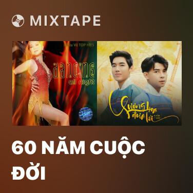 Mixtape 60 Năm Cuộc Đời - Various Artists