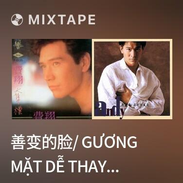 Mixtape 善变的脸/ Gương Mặt Dễ Thay Đổi - Various Artists