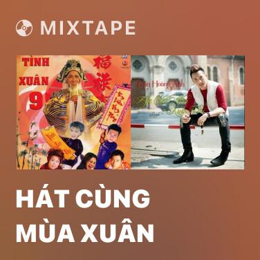 Mixtape Hát Cùng Mùa Xuân - Various Artists