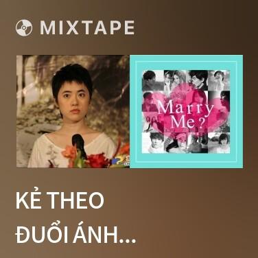 Mixtape Kẻ Theo Đuổi Ánh Sáng / 追光者 - Various Artists