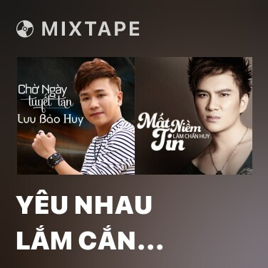 Mixtape Yêu Nhau Lắm Cắn Nhau Đau - Various Artists