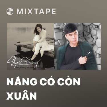 Mixtape Nắng Có Còn Xuân - Various Artists
