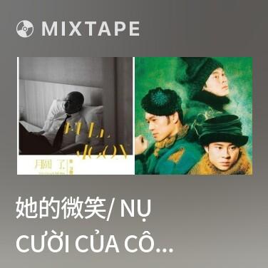 Mixtape 她的微笑/ Nụ Cười Của Cô ấy - Various Artists