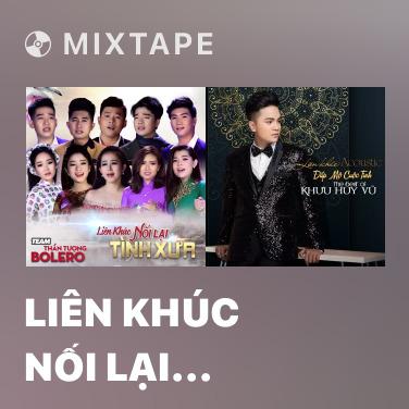 Mixtape Liên Khúc Nối Lại Tình Xưa - Various Artists
