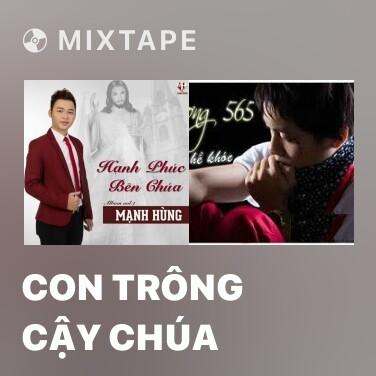 Mixtape Con Trông Cậy Chúa - Various Artists
