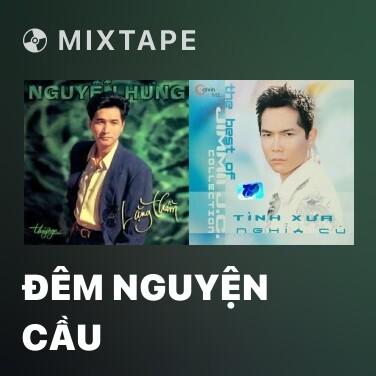 Mixtape Đêm Nguyện Cầu - Various Artists