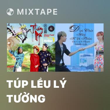 Mixtape Túp Lều Lý Tưởng - Various Artists