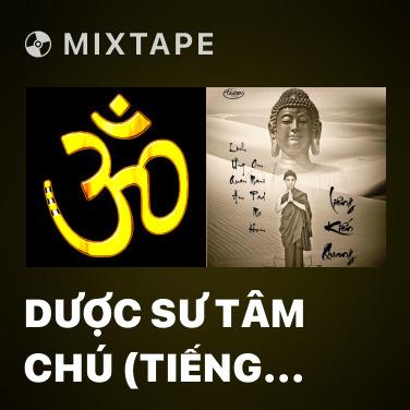 Mixtape Dược Sư Tâm Chú (Tiếng Phạn) - Various Artists