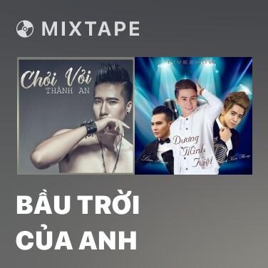 Mixtape Bầu Trời Của Anh - Various Artists