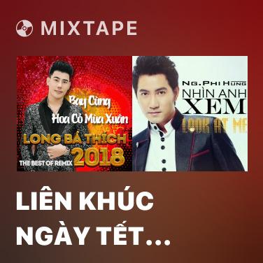 Mixtape Liên Khúc Ngày Tết Quê Em (Remix) - Various Artists