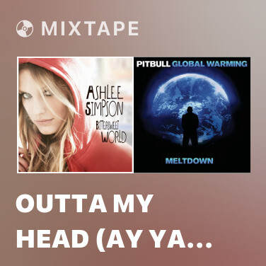 Mixtape Outta My Head (Ay Ya Ya) (New Edit) - Various Artists