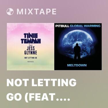 Mixtape Not Letting Go (feat. Jess Glynne) [Matrix & Futurebound Remix] - Various Artists