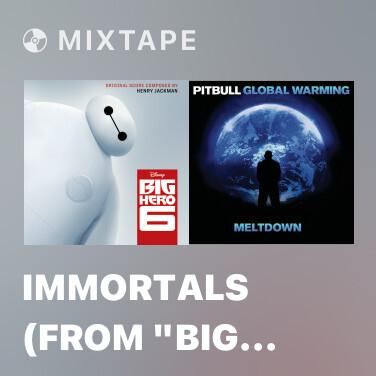 Mixtape Immortals (From