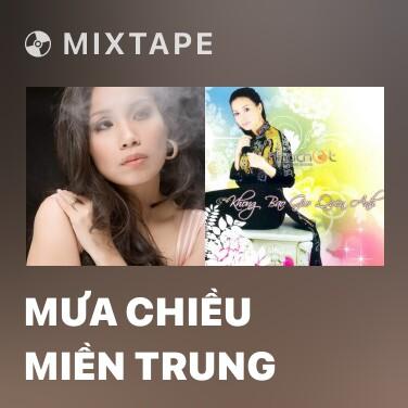 Mixtape Mưa Chiều Miền Trung - Various Artists