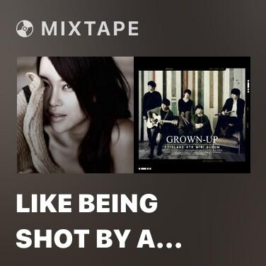 Mixtape Like Being Shot By A Gun - Various Artists