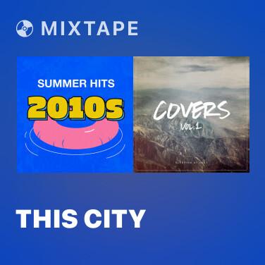 Mixtape This City - Various Artists