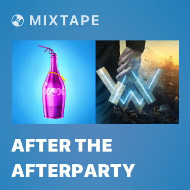 Mixtape After The Afterparty - Various Artists