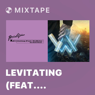Mixtape Levitating (feat. DaBaby) [Don Diablo Remix] - Various Artists