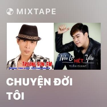 Mixtape Chuyện Đời Tôi - Various Artists