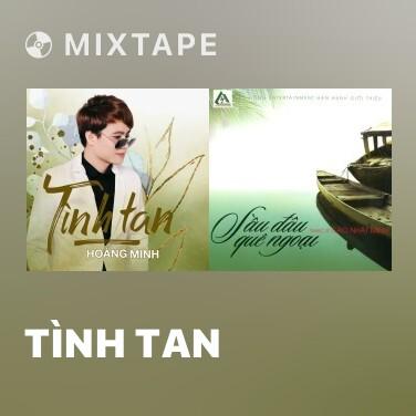 Mixtape Tình Tan