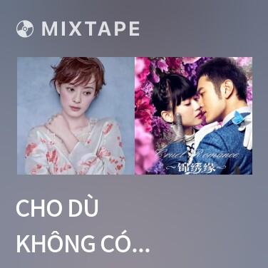 Mixtape Cho Dù Không Có Ngày Mai / 就算没有明天 - Various Artists