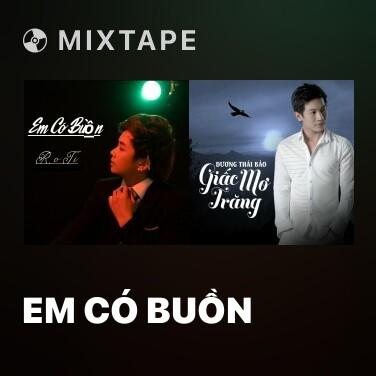 Mixtape Em Có Buồn - Various Artists