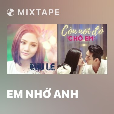 Mixtape Em Nhớ Anh - Various Artists
