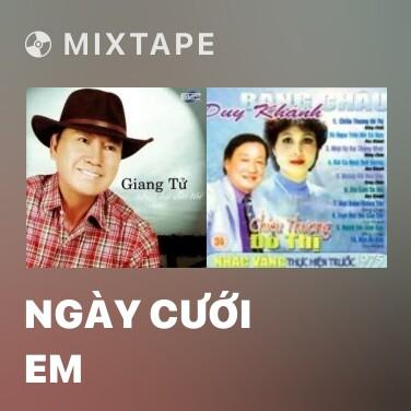 Mixtape Ngày Cưới Em