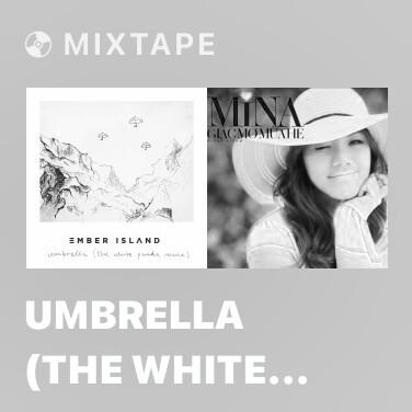 Mixtape Umbrella (The White Panda Remix) - Various Artists