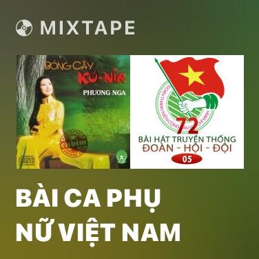 Mixtape Bài Ca Phụ Nữ Việt Nam - Various Artists