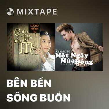Mixtape Bên Bến Sông Buồn - Various Artists