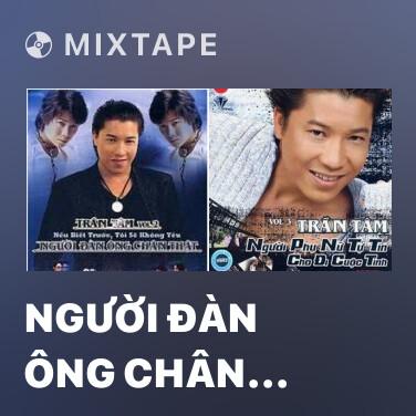 Mixtape Người Đàn Ông Chân Thật - Various Artists