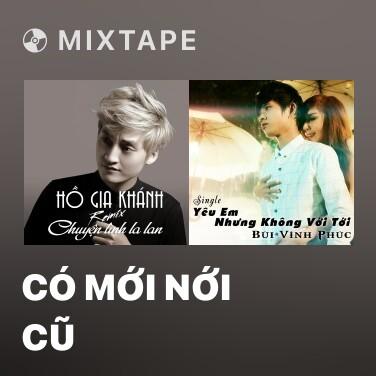 Mixtape Có Mới Nới Cũ - Various Artists