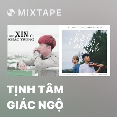 Mixtape Tịnh Tâm Giác Ngộ - Various Artists